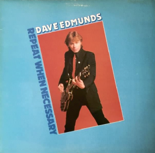Dave Edmunds ‎- Repeat When Necessary (LP) (VG-/VG-)
